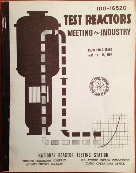 """""""Test Reactors - Meeting for Industry,"""" published 1959.  Large book of papers on test reactors; delivered at NRTS, now INL in May 1959.  Will Davis library."""